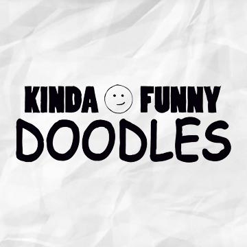 Kinda Funny Doodles