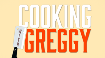 Cooking with Greggy